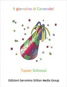 Topale Stiltonut - Il giornalino di Carnevale!