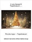 Piccola topa----TopolinaLavi - Il mio Natale!X TopolinaLavi....