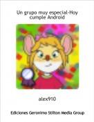alex910 - Un grupo muy especial-Hoy cumple Android