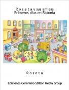 R o s e t a - R o s e t a y sus amigas Primeros dias en Ratonia