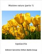 topolacchia - Missione natura (parte 1)