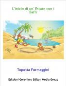 Topetta Formaggini - L'inizio di un' Estate con i Baffi