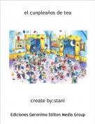 create by:stani - el cunpleaños de tea