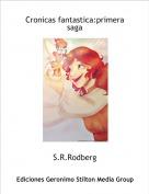 S.R.Rodberg - Cronicas fantastica:primera saga