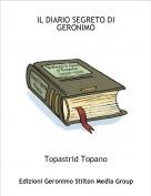 Topastrid Topano - IL DIARIO SEGRETO DI GERONIMO