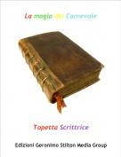 Topetta Scrittrice - La magia del Carnevale