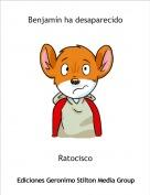 Ratocisco - Benjamín ha desaparecido