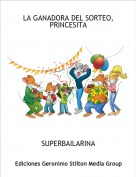 SUPERBAILARINA - LA GANADORA DEL SORTEO, PRINCESITA