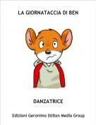 DANZATRICE - LA GIORNATACCIA DI BEN
