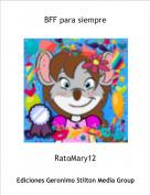 RatoMary12 - BFF para siempre
