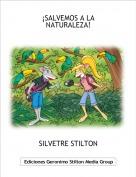 SILVETRE STILTON - ¡SALVEMOS A LA NATURALEZA!