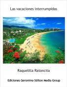 Raquelilla Ratoncita - Las vacaciones interrumpidas