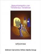 sofycerasa - Appuntamento conTenebrosa Tenebrax