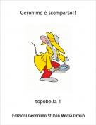 topobella 1 - Geronimo è scomparso!!