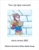 maria teresa 2003 - Tea e gli igloo mancanti