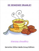 shanzay choudhry - DE DENKENDE DRANKJE!