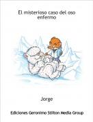 Jorge - El misterioso caso del oso enfermo