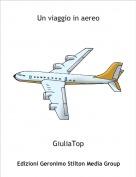 GiuliaTop - Un viaggio in aereo