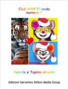 Vanilla e Topina Amelia - Club WWF Friends numero 1