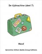 Maud - De tijdmachine (deel 7)
