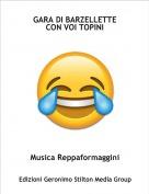 Musica Reppaformaggini - GARA DI BARZELLETTECON VOI TOPINI