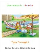 Tippy Formaggini - Una vacanza in ...America