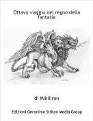 di Mikiliron - Ottavo viaggio nel regno della fantasia