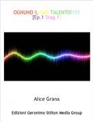 Alice Grana - OGNUNO IL SUO TALENTO!!!!![Ep.1 Stag.1]