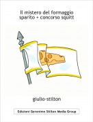 giulio-stilton - Il mistero del formaggio sparito + concorso squitt