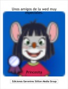 Princesita - Unos amigos de la wed muy especiales.