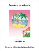 muisklauw - Geronimo op vakantie