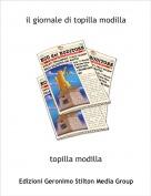 topilla modilla - il giornale di topilla modilla
