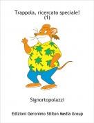 Signortopolazzi - Trappola, ricercato speciale! (1)