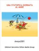 deepa2001 - UNA STATOPICA GIORNATA AL MARE