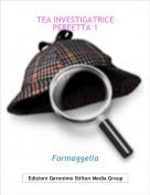 Formaggella - TEA INVESTIGATRICE PERFETTA 1