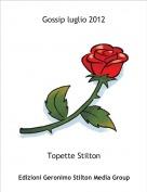 Topette Stilton - Gossip luglio 2012