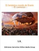 S.R. - El fantástico mundo de Dranix---El comienzo---