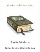 Topetta Belballetto - Alla ricerca dell'arcobaleno