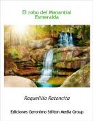 Raquelilla Ratoncita - El robo del Manantial Esmeralda