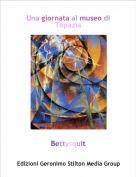 Bettysquit - Una giornata al museo di Topazia