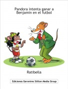 Ratibella - Pandora intenta ganar a Benjamin en el futbol