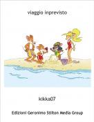 kikka07 - viaggio inprevisto