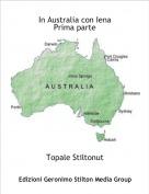 Topale Stiltonut - In Australia con IenaPrima parte