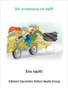 Ena squitt - Un' avventura coi baffi