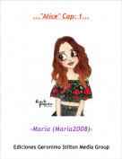 """-Maria (Maria2008)- - ...""""Alice"""" Cap: 1..."""