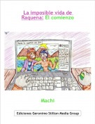 Machi - La imposible vida de Raquena: El comienzo