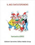 fantastico2003 - IL MIO FANTATOPONEWS