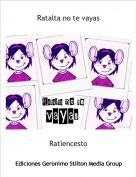Ratiencesto - Ratalta no te vayas