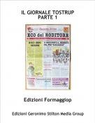 Edizioni Formaggiop - IL GIORNALE TOSTRUP PARTE 1