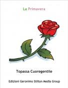 Topassa Cuoregentile - La Primavera